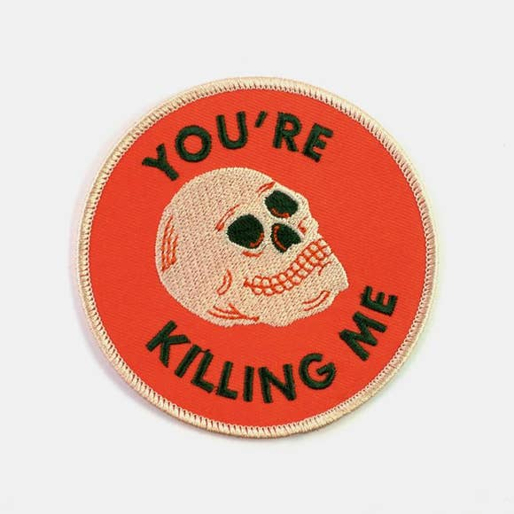 You're Killing Me Patch - West of Camden