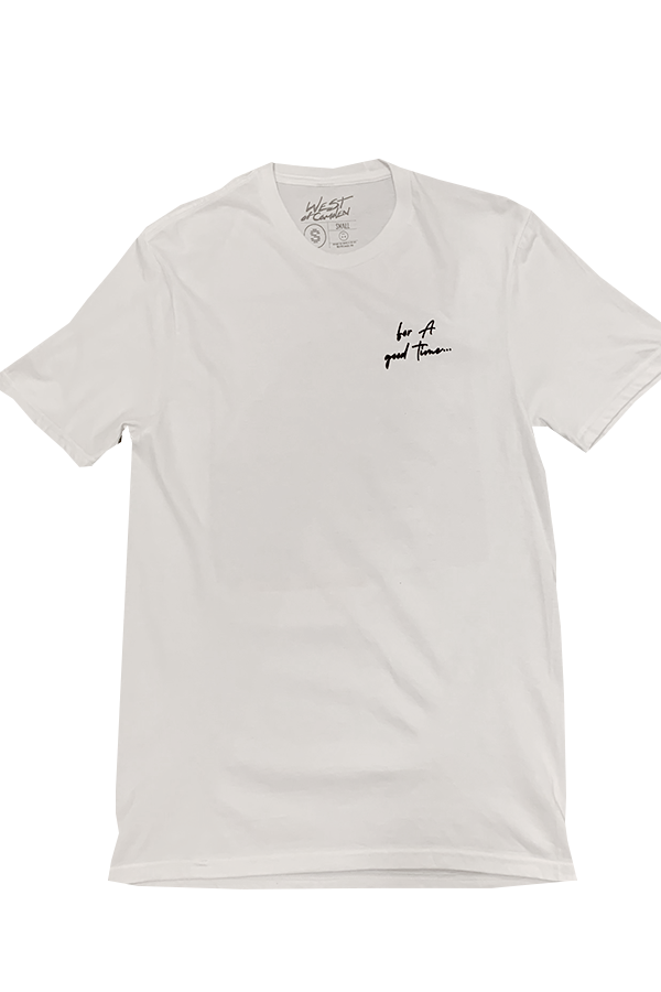 For A Good Time Tee | White - West of Camden
