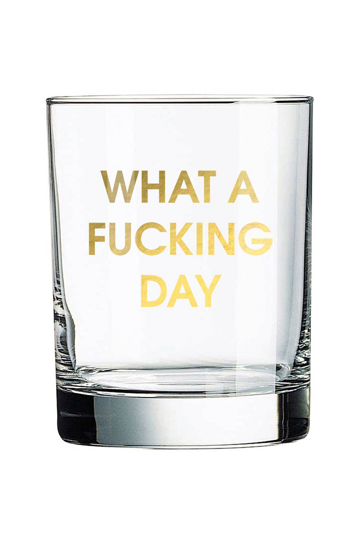 What A Fucking Day | Rocks Glass