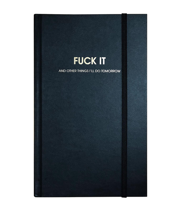 Fuck It And Other Things | Journal
