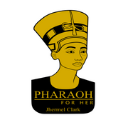Pharaoh For Her by Jhermel Clark