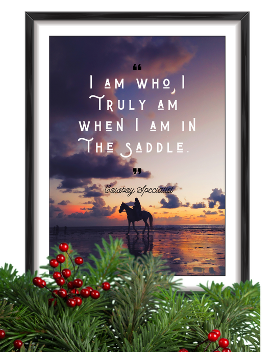 """I AM WHO I TRULY AM WHEN I AM IN THE SADDLE"" digital art print"