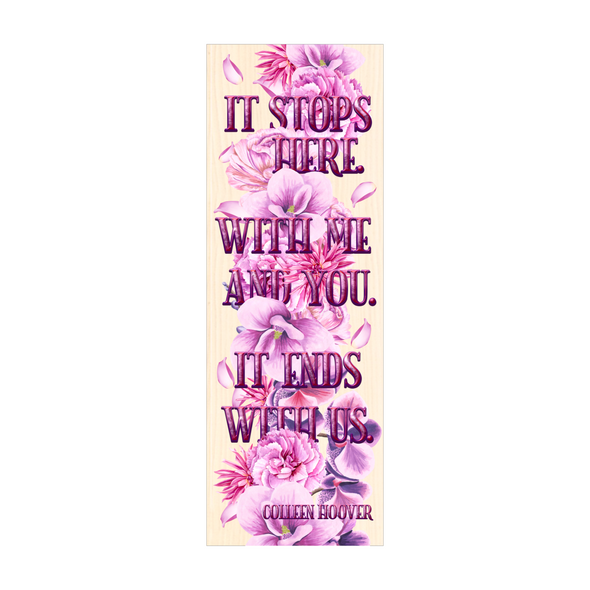 "It Ends With Us ""Here"" bookmark"