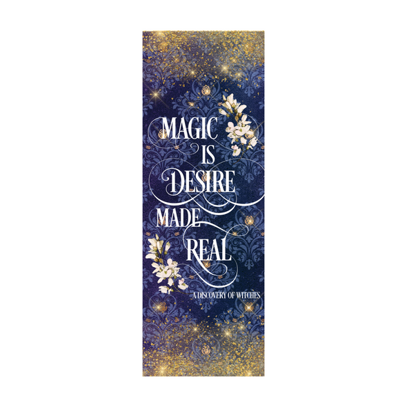 "A Discovery of Witches ""Magic is desire"" bookmark"