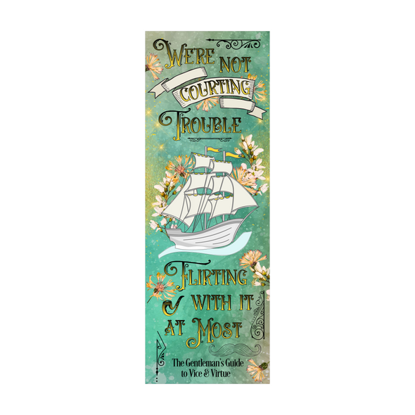 "The Gentleman's Guide to Vice and Virtue "" Courting trouble"" bookmark"