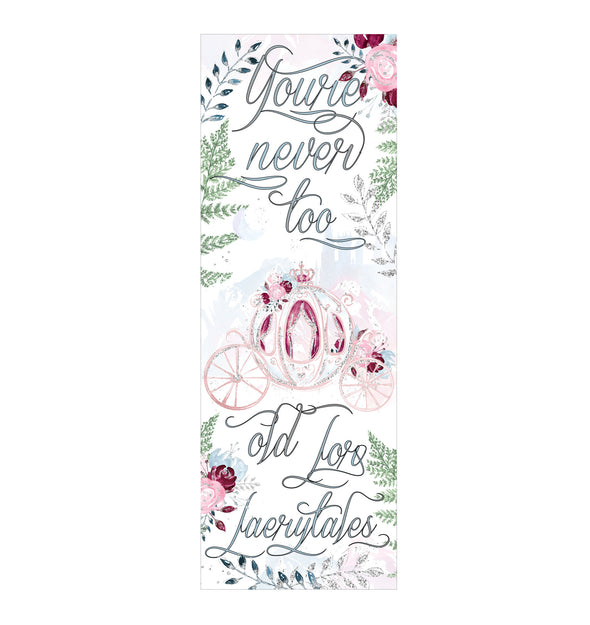 Your'e never too old for faerytales bookmark
