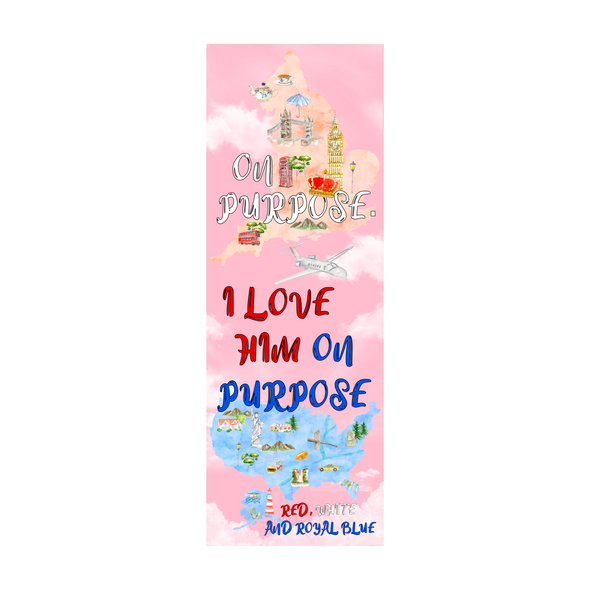 "Red, White & Royal Blue ""On Purpose"" bookmark"