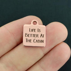 Outdoors Rose Gold Stainless Steel Charm - Life is better at the cabin - Exclusive Line - Quantity Options - BFS1758ROGOLD