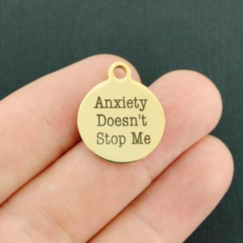 Mental Health Gold Stainless Steel Charm - Anxiety Doesn't Stop Me - Exclusive Line - Quantity Options - BFS3500GOLD