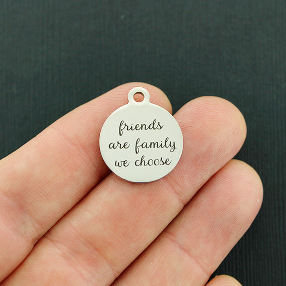 Friendship Stainless Steel Charm - Friends are family we choose - Exclusive Line - Quantity Options - BFS4599