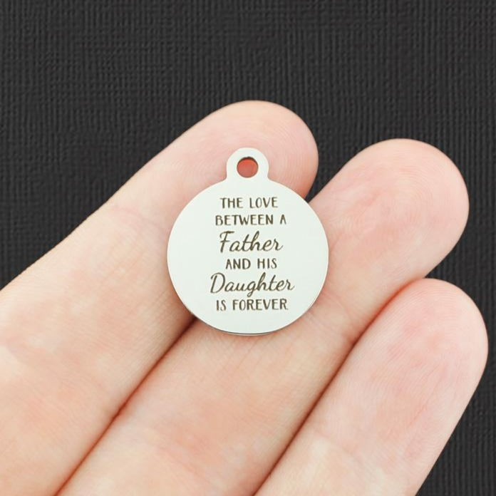 Dad Stainless Steel Charm - The love between a Father and his Daughter is Forever - Exclusive Line - Quantity Options - BFS4745