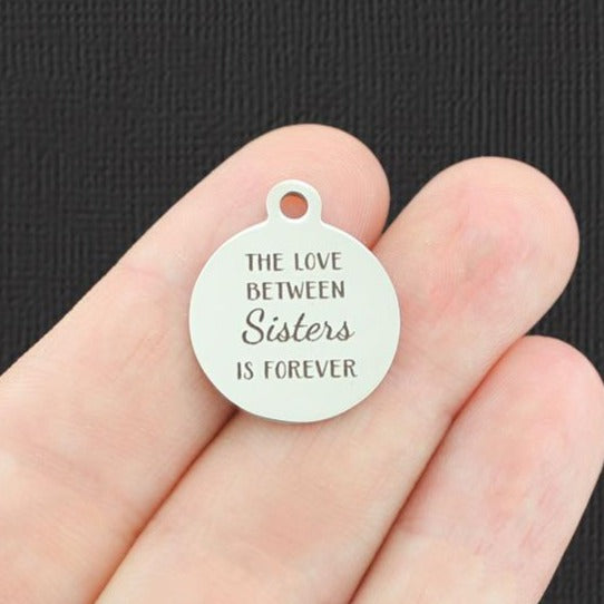 Sister Stainless Steel Charm - The love between sisters is forever - Exclusive Line - Quantity Options - BFS5112