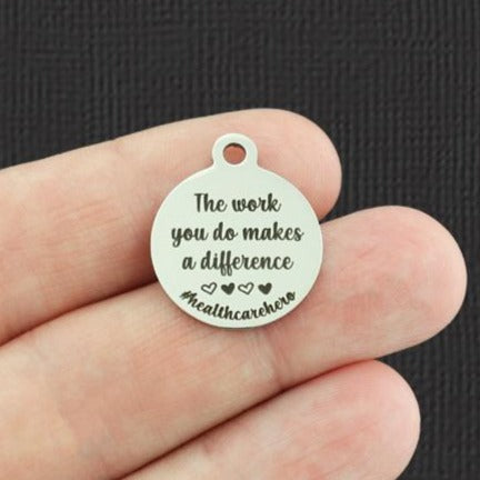 Health Care Worker Stainless Steel Charm - The work you do makes a difference #healthcarehero - Exclusive Line - Quantity Options - BFS5375