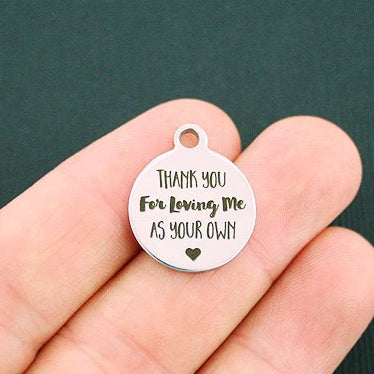 Family Stainless Steel Charm - Thank you for loving me as your own - Exclusive Line - Quantity Options - BFS519
