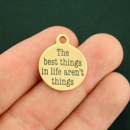 Motivational Stainless Steel Charm - The Best Things in Life Aren't Things - Exclusive Line - Quantity Options - BFS384GOLD