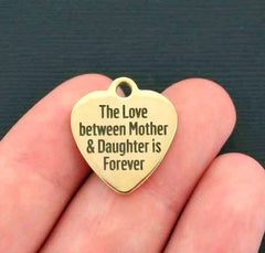 Mom Stainless Steel Charm - The Love Between a Mother & Daughter is Forever - Exclusive Line- Quantity Options - BFS389GOLD