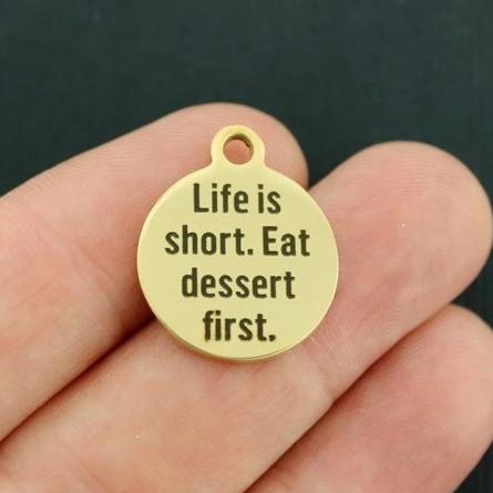 Food Gold Stainless Steel Charm - Life is short. Eat Dessert First - Exclusive Line - Quantity Options - BFS266GOLD
