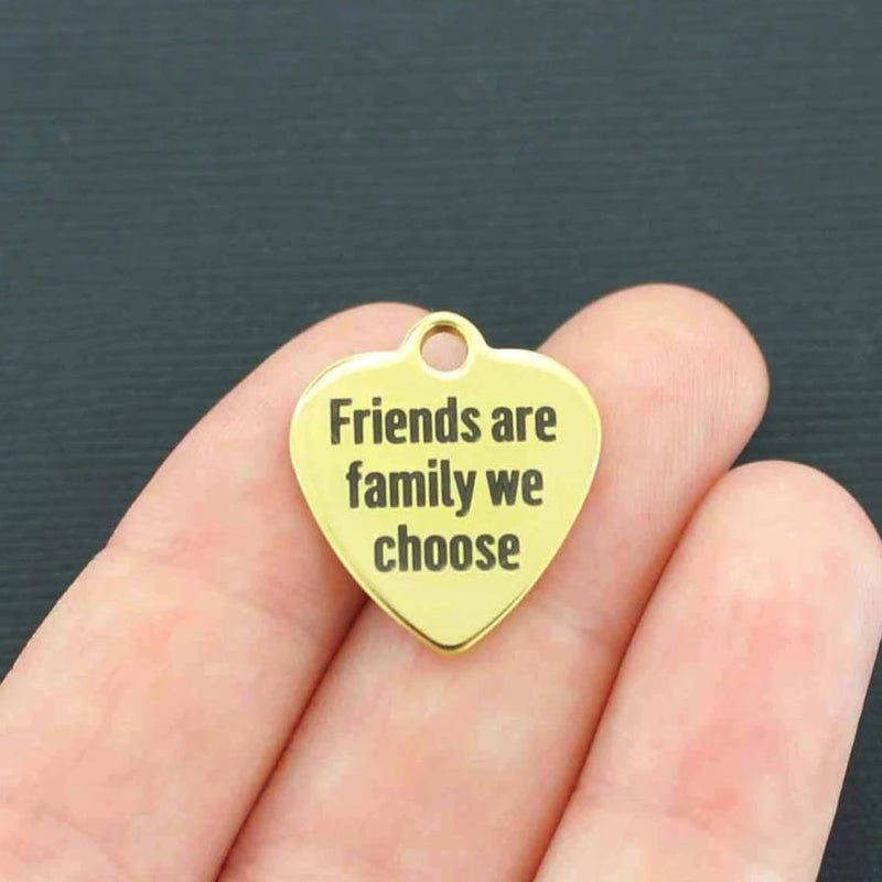 Friendship Gold Stainless Steel Charm - Friends are family we choose - Exclusive Line - Quantity Options - BFS130GOLD
