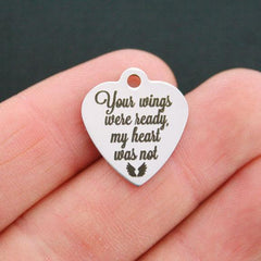 Memorial Stainless Steel Charm - Your wings were ready, my heart was not - Exclusive Line - Quantity Options - BFS664