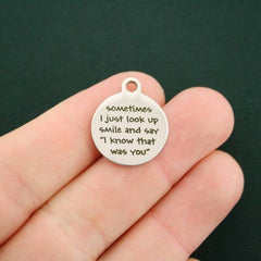 Memorial Stainless Steel Charms - Sometimes I just look up smile and say