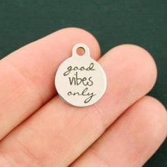 Positivity Stainless Steel Charms - Good Vibes Only - Smaller Size - Exclusive Line - Quantity Options - BFS2415
