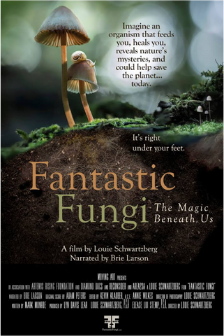Fantastic Fungi: A film by Louie Schwartzberg ft. Paul Stamets, Michael Pollan, Andrew Weil & more.