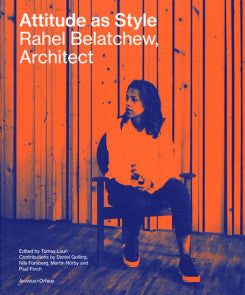 Attitude As Style: Rahel Belatchew, Architect