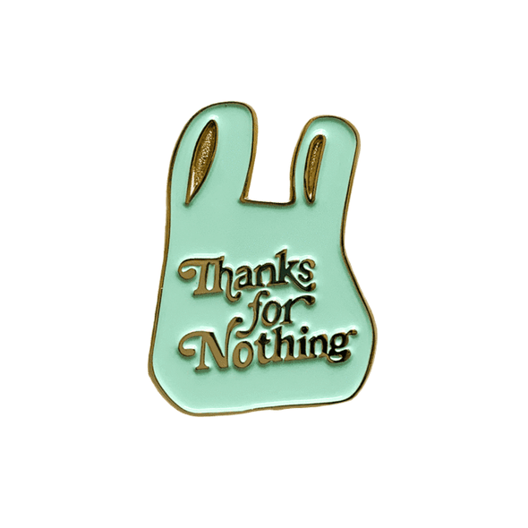 Pin: Thanks for Nothing