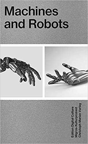 Machines and Robots (Edition Digital Culture 5)