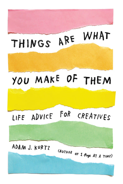Adam JK: Things Are What You Make of Them
