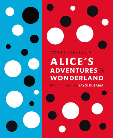 Alice's Adventures in Wonderland illustrated by Yayoi Kusama