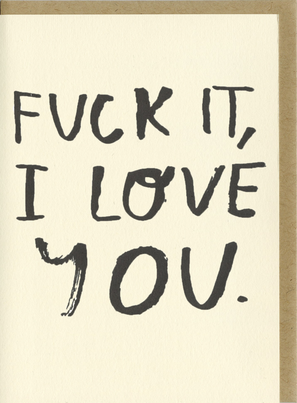 Card: F*ck It I Love You