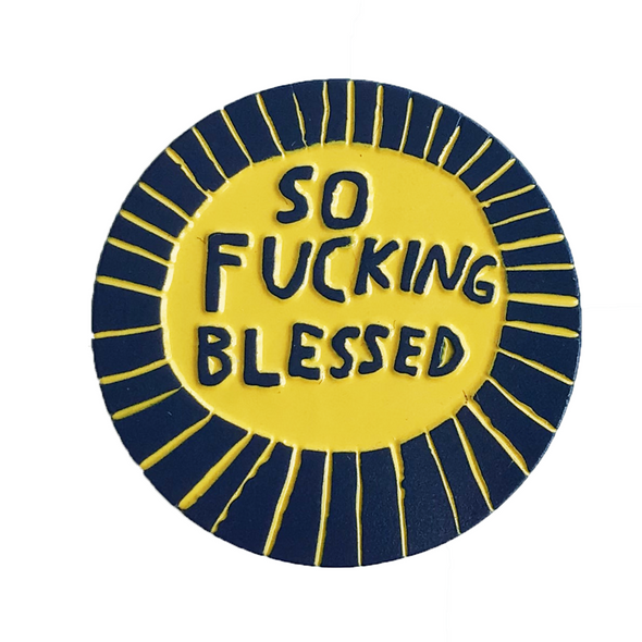 Enamel Pin: So F'ing Blessed