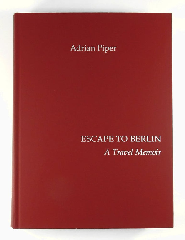 Escape to Berlin: A Travel Memoir by Adrian Piper