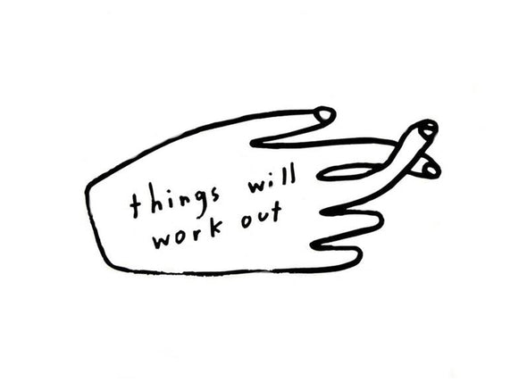 Print: Things Will Work Out