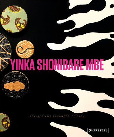 Yinka Shonibare MBE (Revised & Expanded Edition)