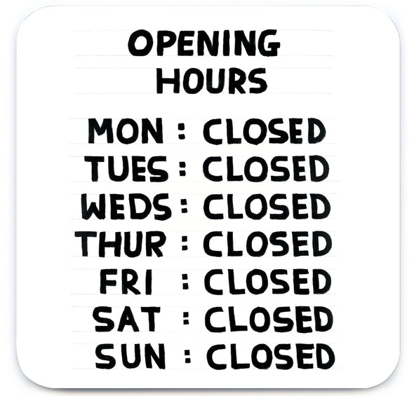 Coaster: Opening Hours