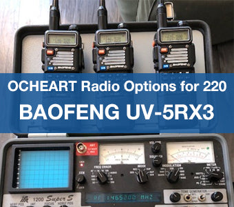 Baofeng UV-5RX3 | OCHEART Radio Options for 220