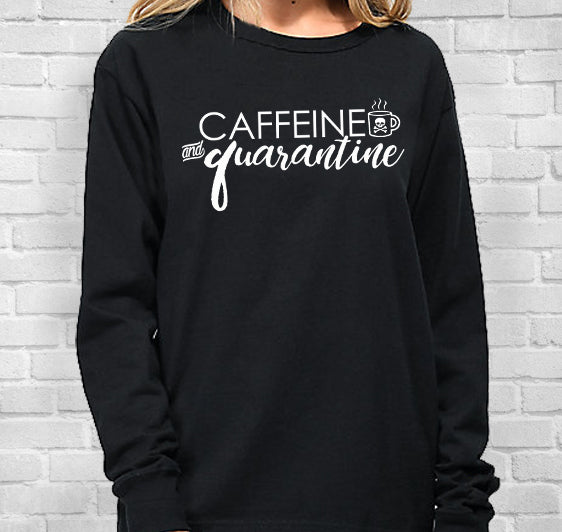 Caffeine & Quarantine Long Sleeve T-Shirt
