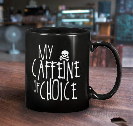 My Caffeine of Choice Mug 15oz