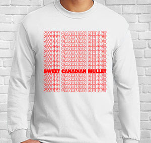 Sweet Canadian Mullet Long Sleeve T-Shirt