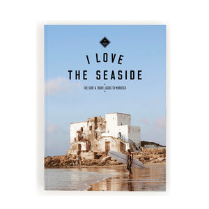 I LOVE THE SEASIDE - Morocco - REBEL FIN CO.