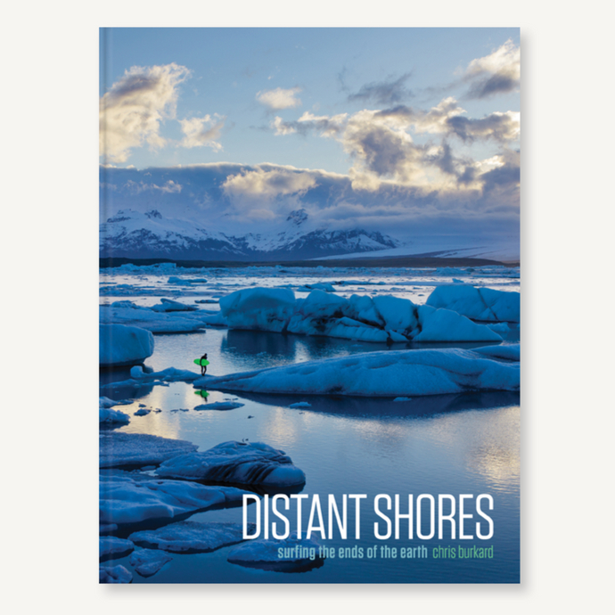 Distant Shores: Surfing the Ends of the Earth - REBEL FIN CO.