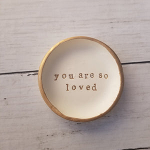 You are so loved Handmade Ring Dish