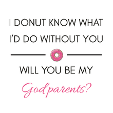Load image into Gallery viewer, Godparent Proposal Donut Box