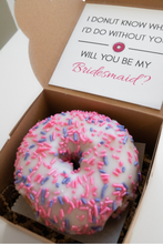 Load image into Gallery viewer, Bridesmaid| MOH | Flower Girl Proposal Donut Box