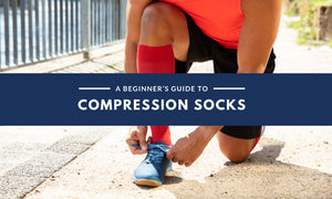 A Beginner's Guide to Compression Socks