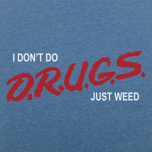 I Don't Do Drugs, Just Weed T-Shirt (Men's)