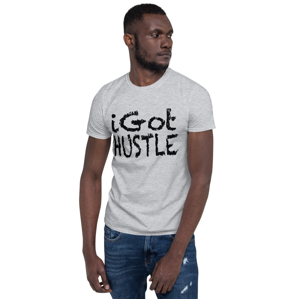 iGot Hustle Short-Sleeve Unisex T-Shirt (Black Lettering)