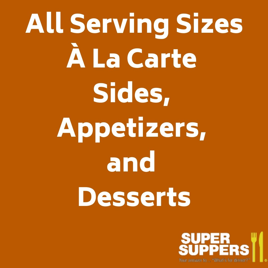 À la Carte  - All Sizes - Sides, Appetizers, and Desserts